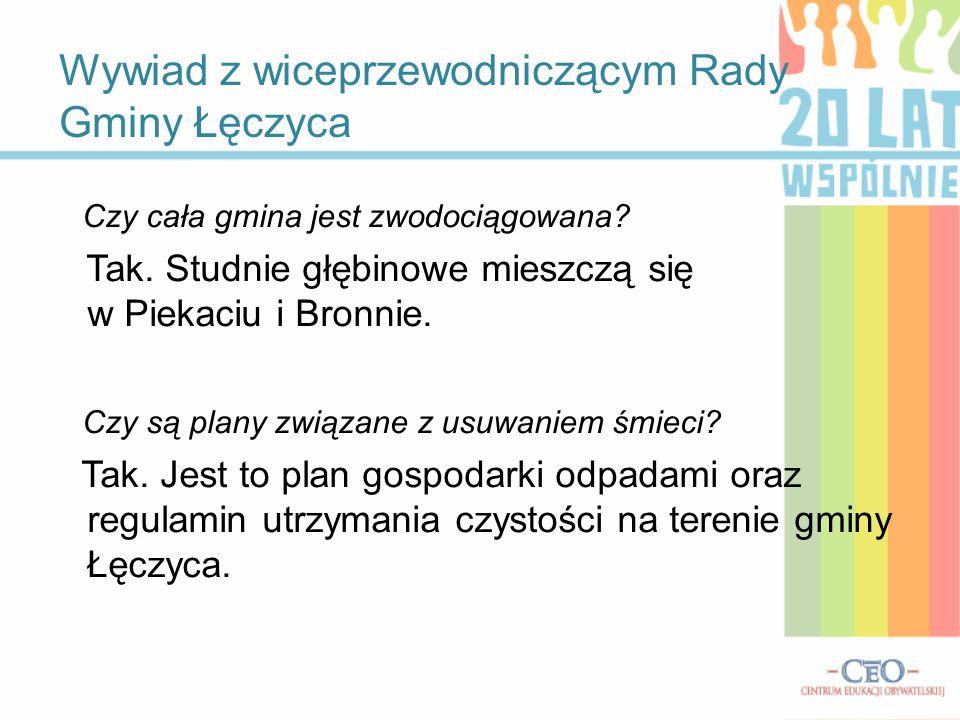 Wywiad z wiceprzewodniczącym Rady Gminy Łęczyca Czy cała gmina jest zwodociągowana.