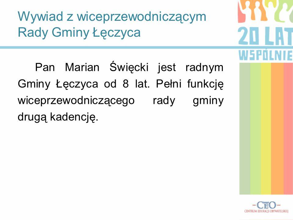 Pan Marian Święcki jest radnym Gminy Łęczyca od 8 lat.