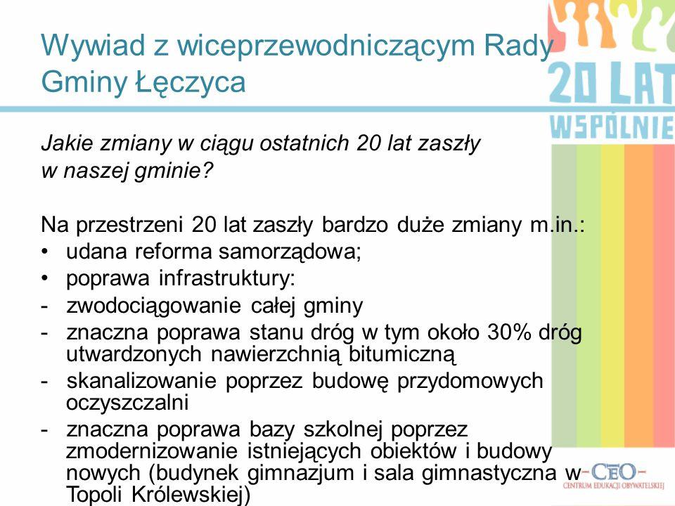 Wywiad z wiceprzewodniczącym Rady Gminy Łęczyca Jakie zmiany w ciągu ostatnich 20 lat zaszły w naszej gminie.