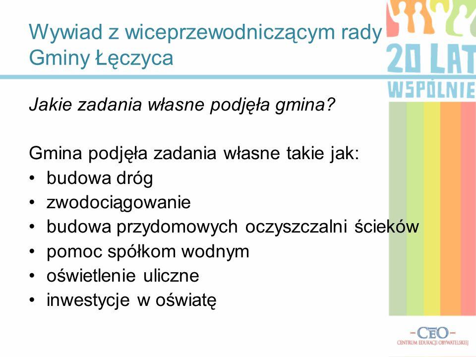 Wywiad z wiceprzewodniczącym Rady Gminy Łęczyca Jakie są dalsze plany rozwoju gminy.