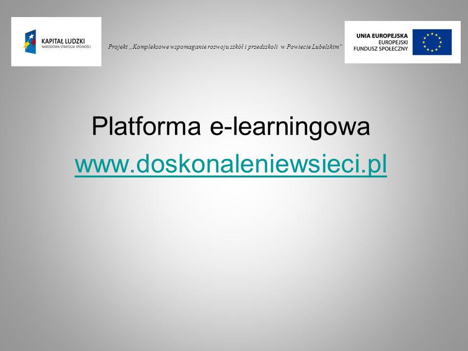 """Projekt """"Kompleksowe wspomaganie rozwoju szkół i przedszkoli w Powiecie Lubelskim"""" Platforma e-learningowa www.doskonaleniewsieci.pl"""
