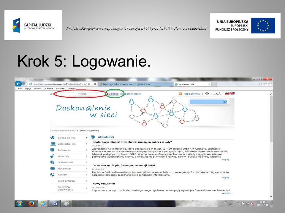 """Projekt """"Kompleksowe wspomaganie rozwoju szkół i przedszkoli w Powiecie Lubelskim"""" Krok 5: Logowanie."""