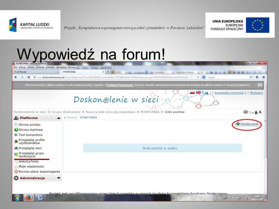 """Projekt """"Kompleksowe wspomaganie rozwoju szkół i przedszkoli w Powiecie Lubelskim"""" Wypowiedź na forum!"""