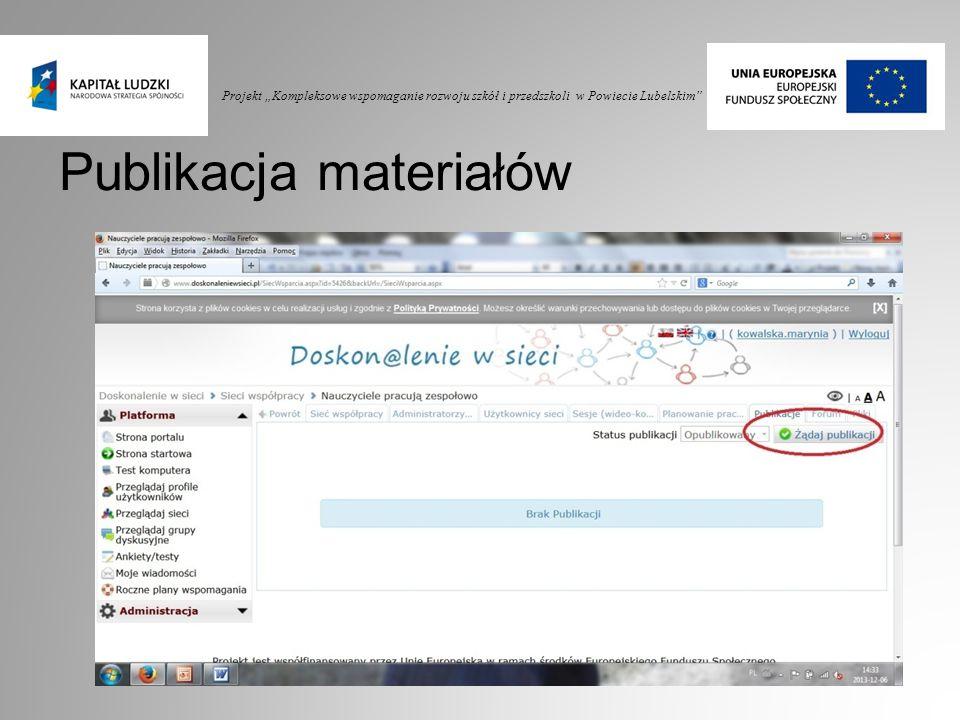 """Projekt """"Kompleksowe wspomaganie rozwoju szkół i przedszkoli w Powiecie Lubelskim"""" Publikacja materiałów"""