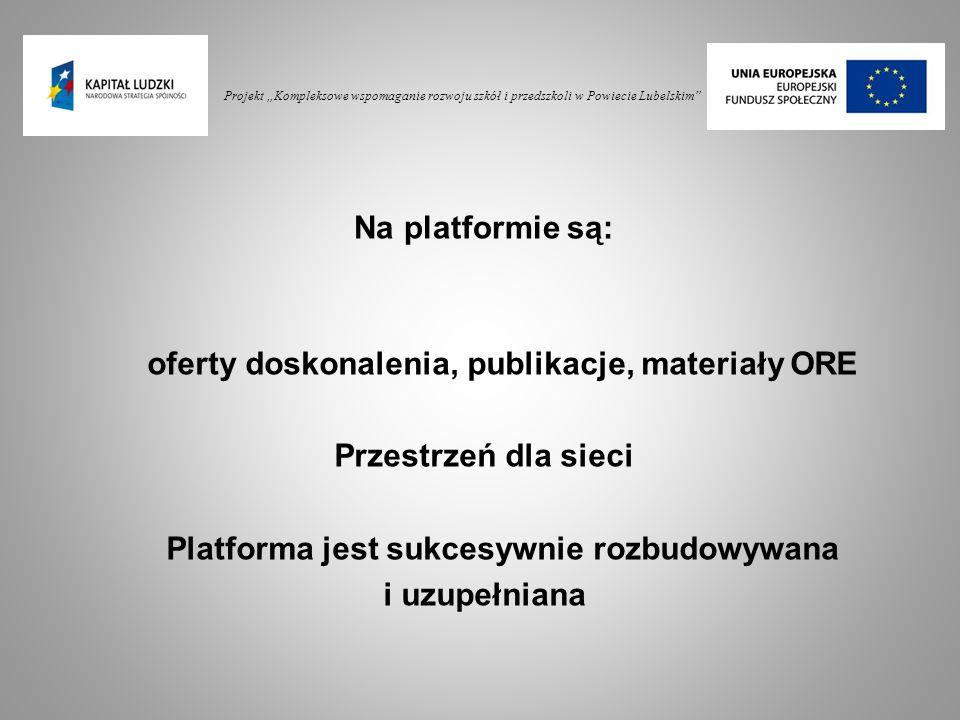 """Projekt """"Kompleksowe wspomaganie rozwoju szkół i przedszkoli w Powiecie Lubelskim"""" oferty doskonalenia, publikacje, materiały ORE Przestrzeń dla sieci"""