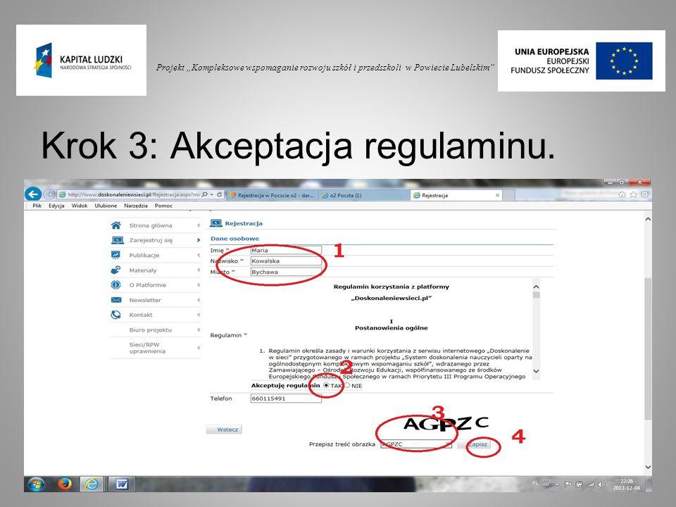 """Projekt """"Kompleksowe wspomaganie rozwoju szkół i przedszkoli w Powiecie Lubelskim"""" Krok 3: Akceptacja regulaminu."""