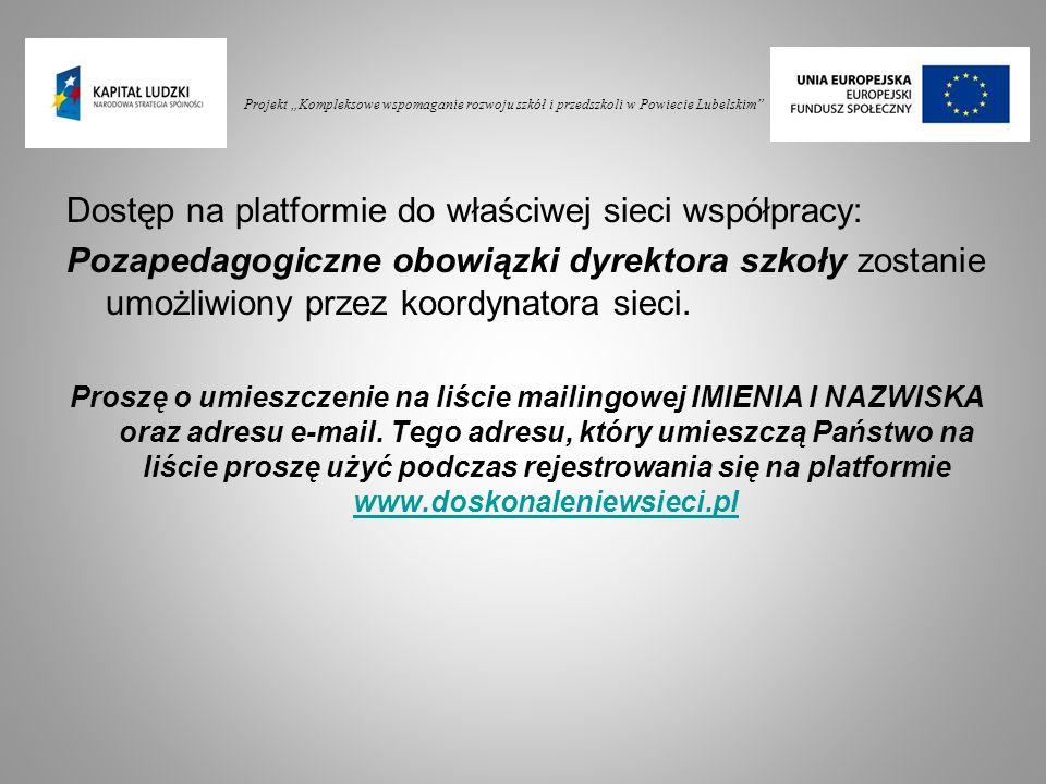 """Projekt """"Kompleksowe wspomaganie rozwoju szkół i przedszkoli w Powiecie Lubelskim"""" Dostęp na platformie do właściwej sieci współpracy: Pozapedagogiczn"""