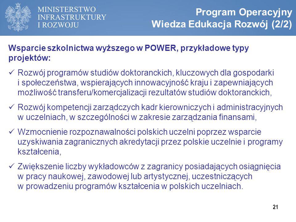 Program Operacyjny Wiedza Edukacja Rozwój (2/2) Wsparcie szkolnictwa wyższego w POWER, przykładowe typy projektów: Rozwój programów studiów doktoranck