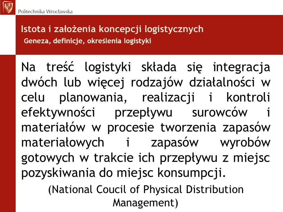 Na treść logistyki składa się integracja dwóch lub więcej rodzajów działalności w celu planowania, realizacji i kontroli efektywności przepływu surowc