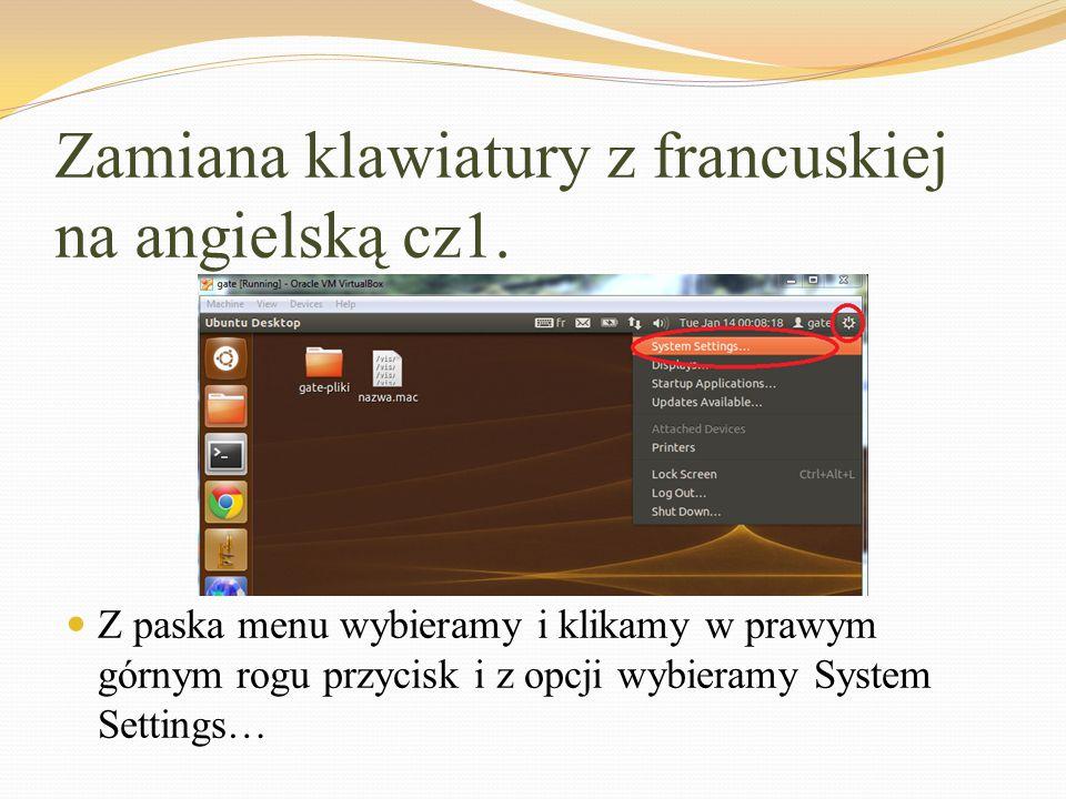 Zamiana klawiatury z francuskiej na angielską cz1. Z paska menu wybieramy i klikamy w prawym górnym rogu przycisk i z opcji wybieramy System Settings…