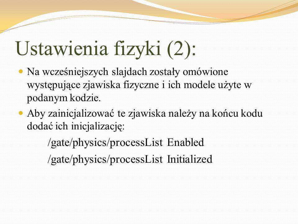 Ustawienia fizyki (2): Na wcześniejszych slajdach zostały omówione występujące zjawiska fizyczne i ich modele użyte w podanym kodzie. Aby zainicjalizo