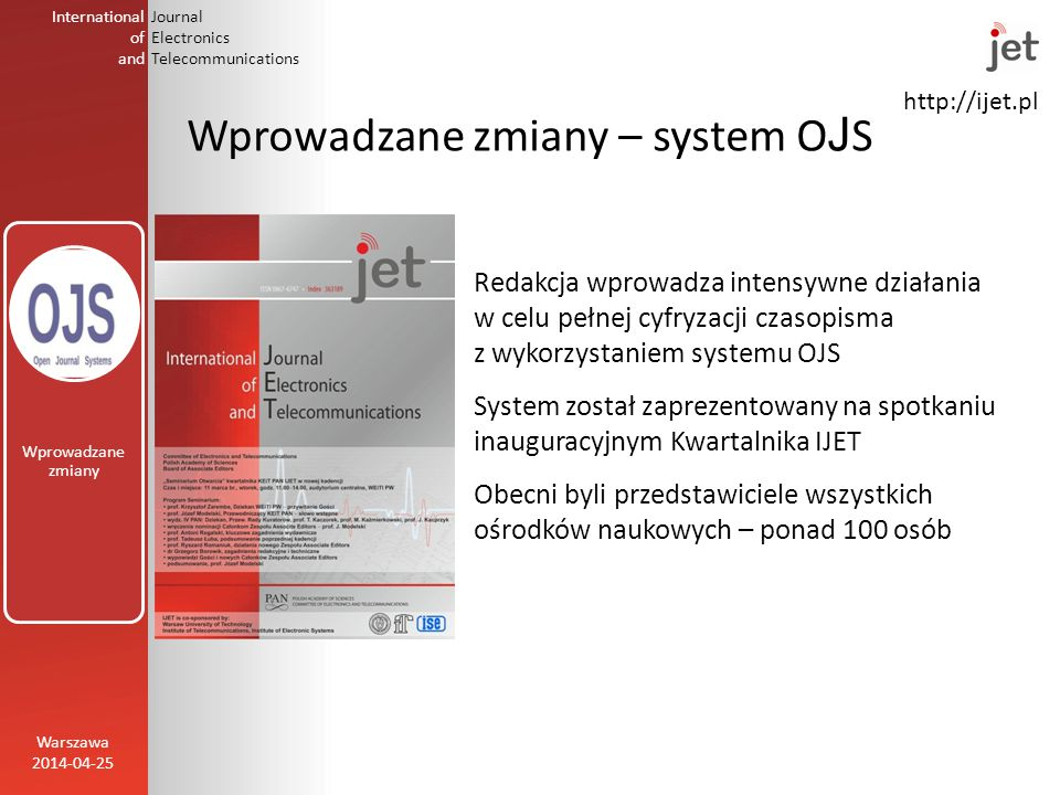 http://ijet.pl International of and Journal Electronics Telecommunications Open Journal Systems Open Journal Systems jest systemem zarządzania treścią (ang.