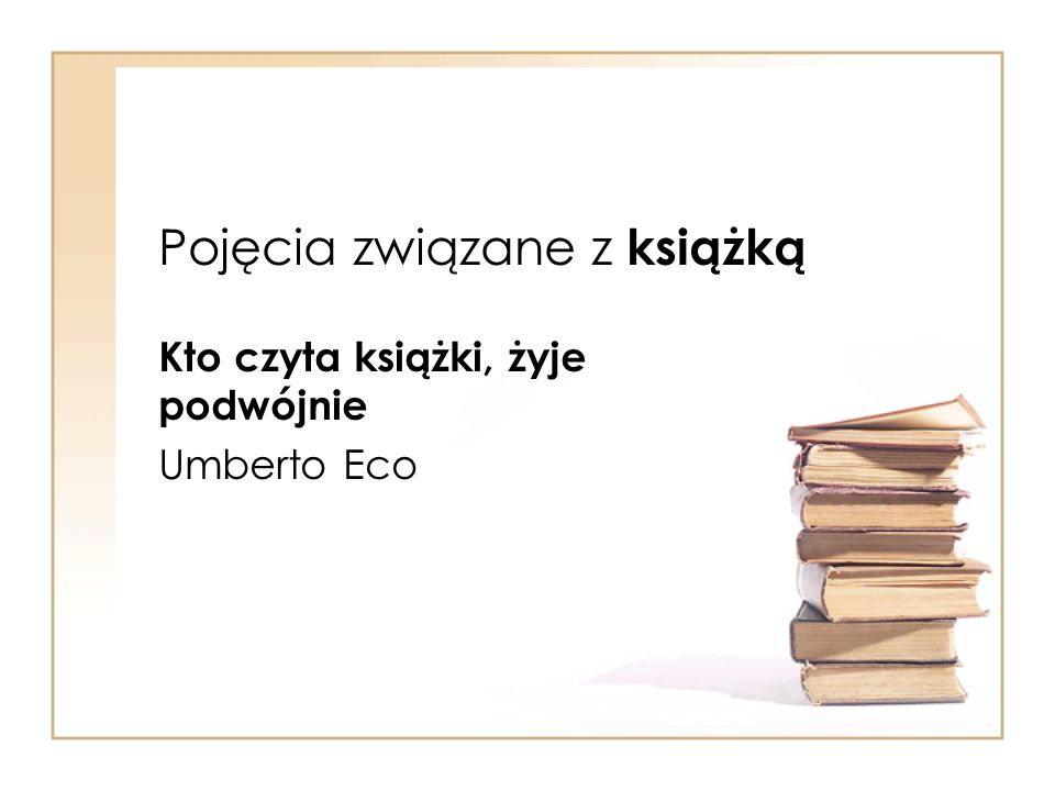 Pojęcia związane z książką Kto czyta książki, żyje podwójnie Umberto Eco