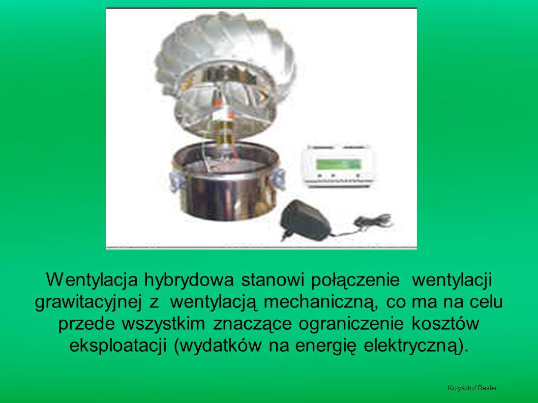 Krzysztof Resler Wentylacja hybrydowa stanowi połączenie wentylacji grawitacyjnej z wentylacją mechaniczną, co ma na celu przede wszystkim znaczące og