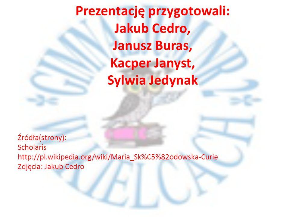 Prezentację przygotowali: Jakub Cedro, Janusz Buras, Kacper Janyst, Sylwia Jedynak Źródła(strony): Scholaris http://pl.wikipedia.org/wiki/Maria_Sk%C5%
