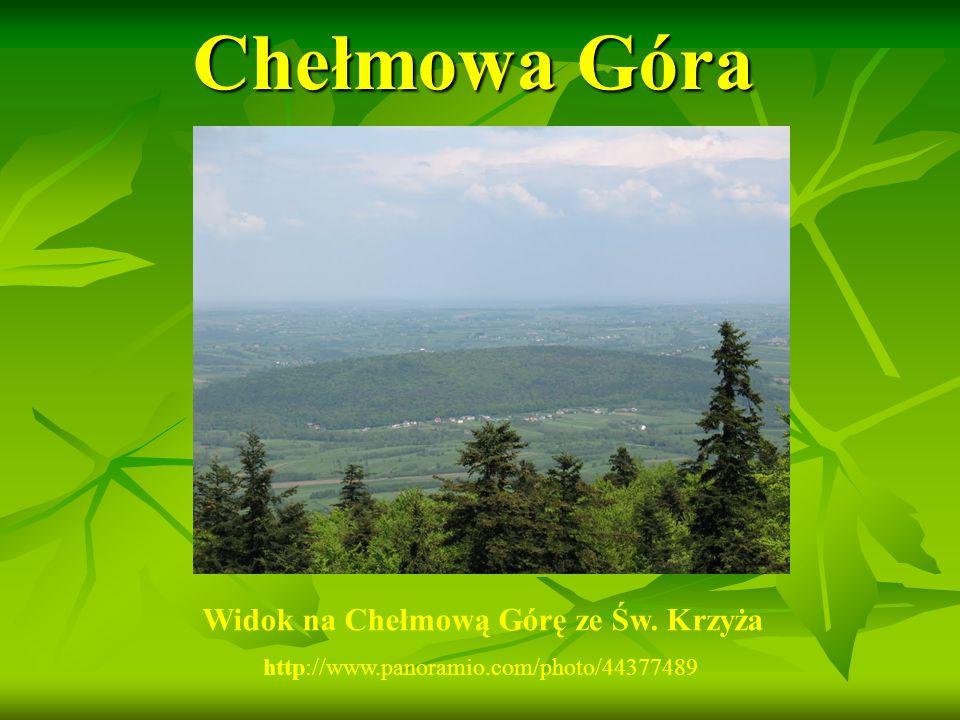 Chełmowa Góra http://www.panoramio.com/photo/44377489 Widok na Chełmową Górę ze Św. Krzyża