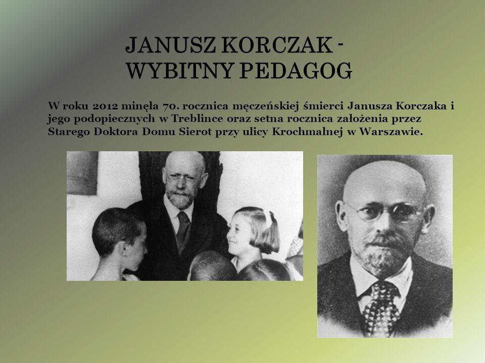 W roku 2012 minęła 70. rocznica męczeńskiej śmierci Janusza Korczaka i jego podopiecznych w Treblince oraz setna rocznica założenia przez Starego Dokt