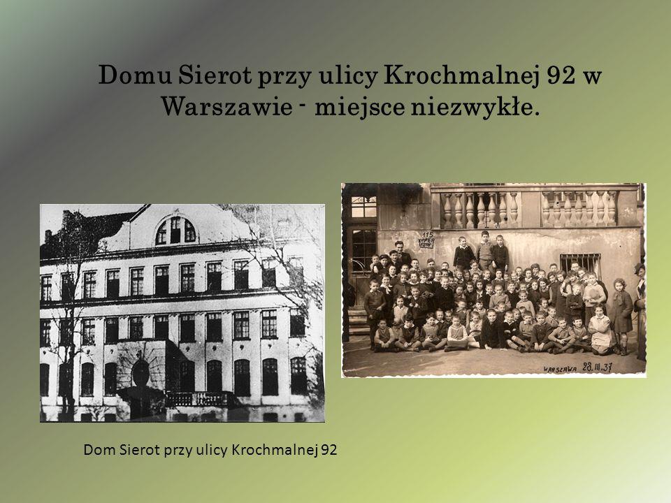 Domu Sierot przy ulicy Krochmalnej 92 w Warszawie - miejsce niezwykłe. Dom Sierot przy ulicy Krochmalnej 92