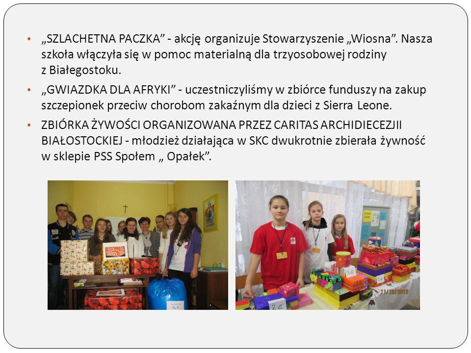 """""""SZLACHETNA PACZKA"""" - akcję organizuje Stowarzyszenie """"Wiosna"""". Nasza szkoła włączyła się w pomoc materialną dla trzyosobowej rodziny z Białegostoku."""
