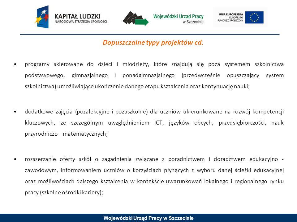Wojewódzki Urząd Pracy w Szczecinie Dopuszczalne typy projektów cd. programy skierowane do dzieci i młodzieży, które znajdują się poza systemem szkoln