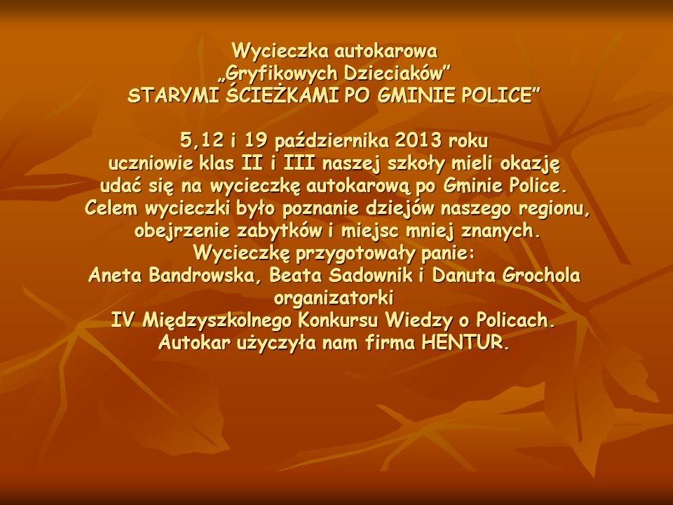 """Wycieczka autokarowa """"Gryfikowych Dzieciaków STARYMI ŚCIEŻKAMI PO GMINIE POLICE 5,12 i 19 października 2013 roku uczniowie klas II i III naszej szkoły mieli okazję udać się na wycieczkę autokarową po Gminie Police."""