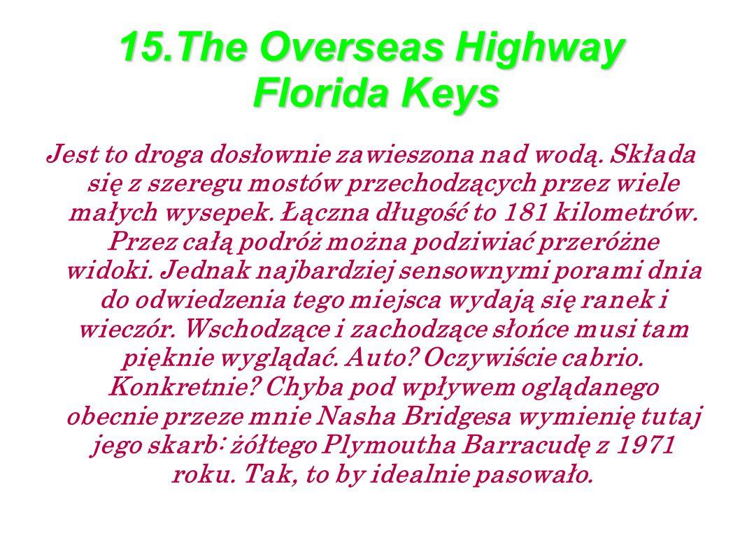 15.The Overseas Highway Florida Keys Jest to droga dosłownie zawieszona nad wodą.