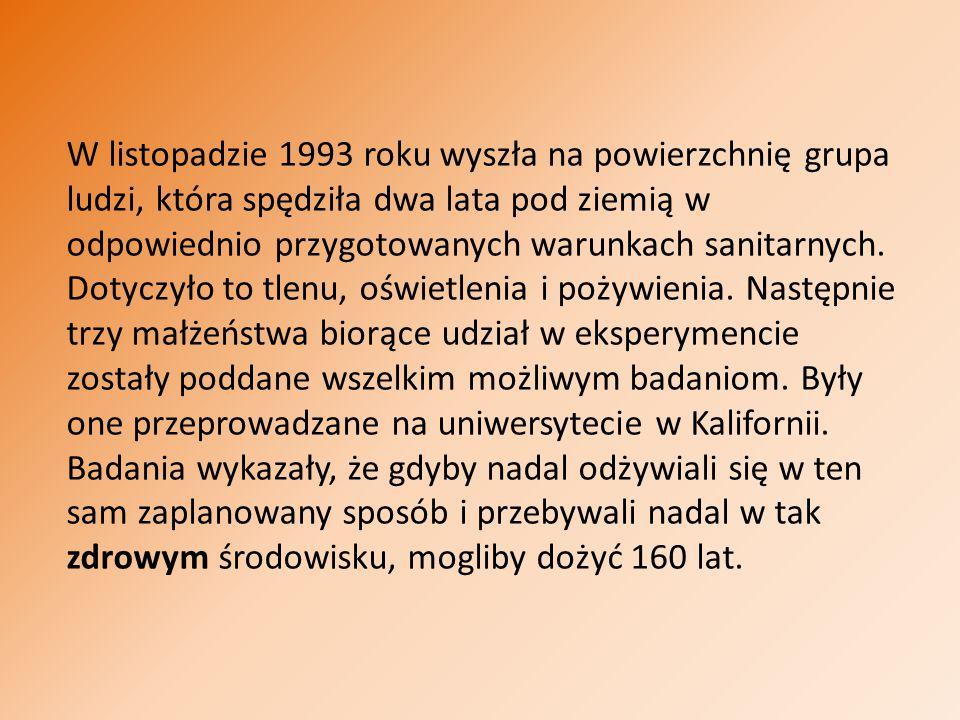W listopadzie 1993 roku wyszła na powierzchnię grupa ludzi, która spędziła dwa lata pod ziemią w odpowiednio przygotowanych warunkach sanitarnych. Dot