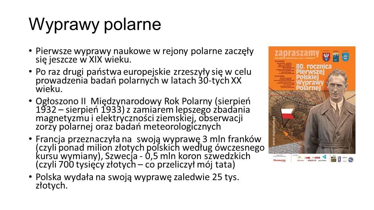 Wyprawy polarne Pierwsze wyprawy naukowe w rejony polarne zaczęły się jeszcze w XIX wieku. Po raz drugi państwa europejskie zrzeszyły się w celu prowa