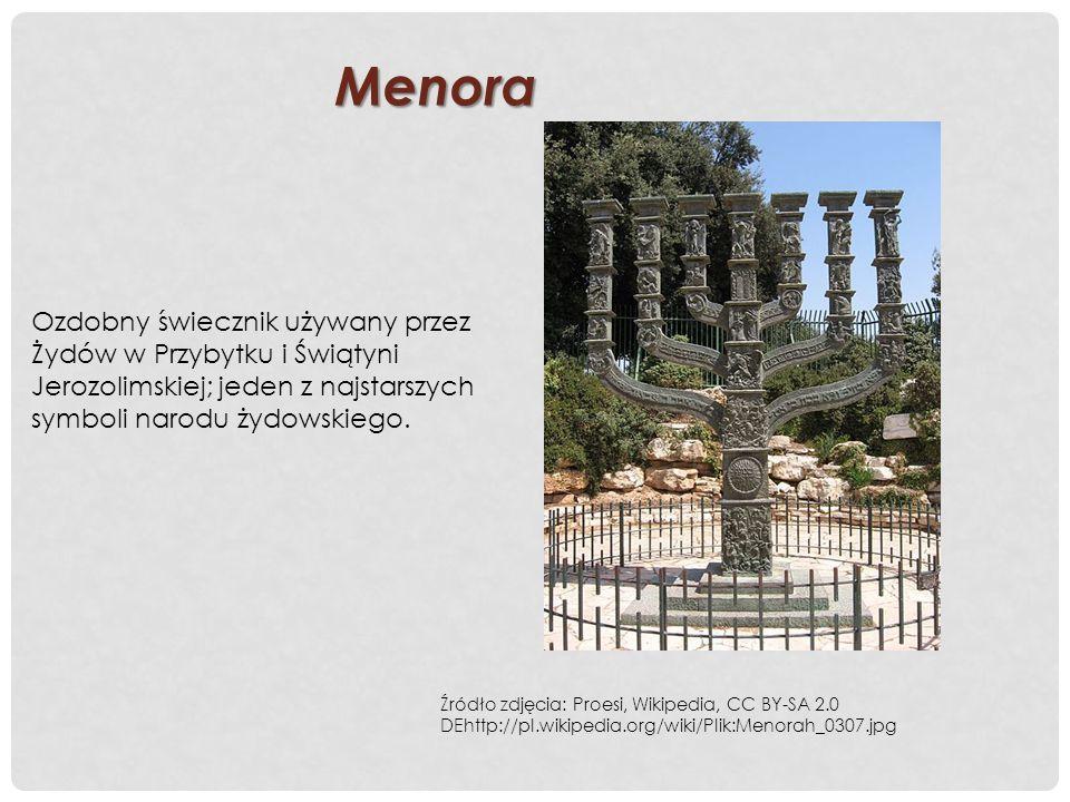 Menora Ozdobny świecznik używany przez Żydów w Przybytku i Świątyni Jerozolimskiej; jeden z najstarszych symboli narodu żydowskiego. Źródło zdjęcia: P
