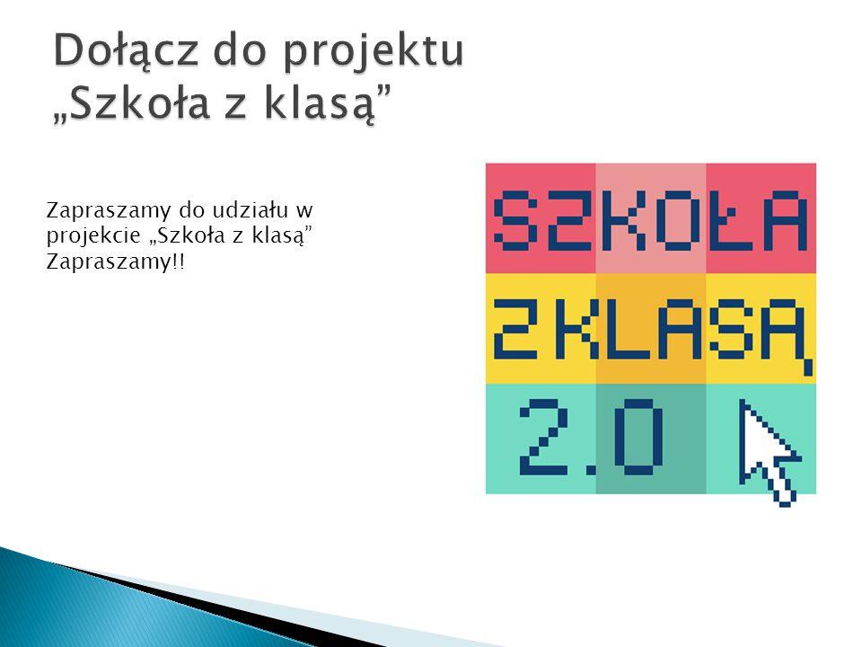 """Zapraszamy do udziału w projekcie """"Szkoła z klasą Zapraszamy!!"""