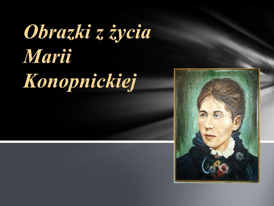 Obrazki z życia Marii Konopnickiej