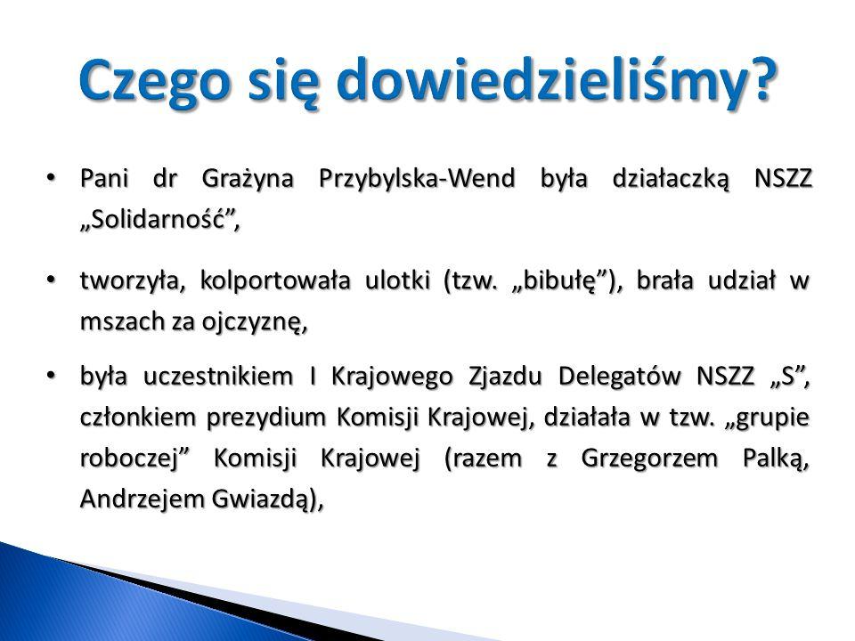 """Pani dr Grażyna Przybylska-Wend była działaczką NSZZ """"Solidarność"""", Pani dr Grażyna Przybylska-Wend była działaczką NSZZ """"Solidarność"""", tworzyła, kolp"""