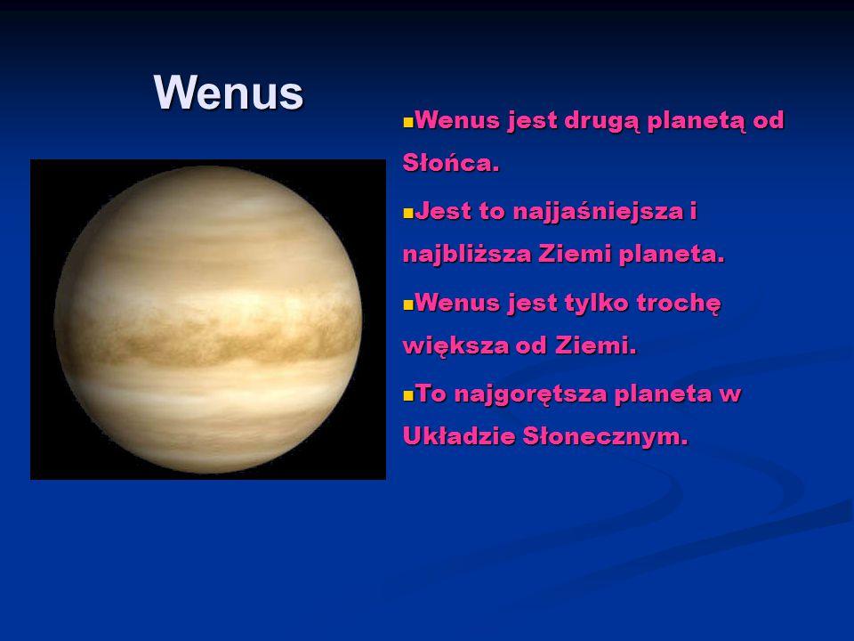 Wenus Wenus jest drugą planetą od Słońca. Wenus jest drugą planetą od Słońca. Jest to najjaśniejsza i najbliższa Ziemi planeta. Jest to najjaśniejsza