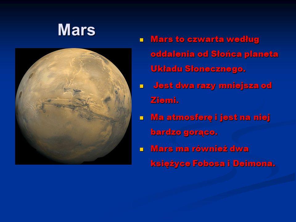 Mars Mars to czwarta według oddalenia od Słońca planeta Układu Słonecznego. Mars to czwarta według oddalenia od Słońca planeta Układu Słonecznego. Jes