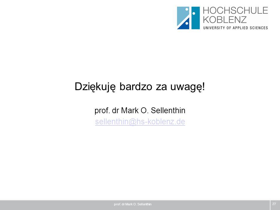 27 Dziękuję bardzo za uwagę! prof. dr Mark O. Sellenthin sellenthin@hs-koblenz.de