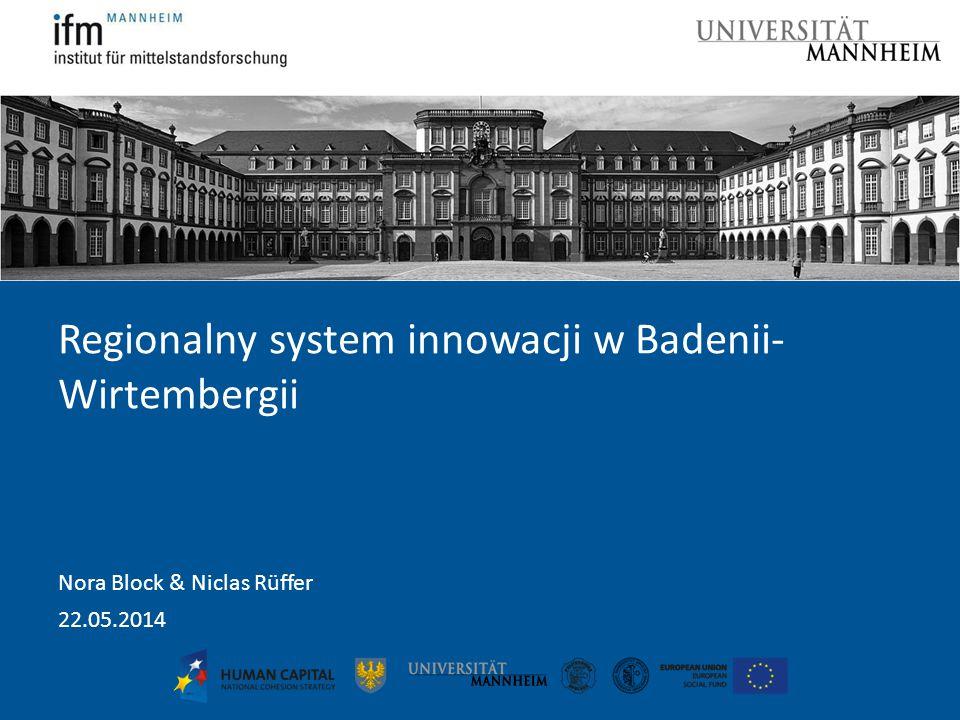 Regionalny system innowacji w Badenii- Wirtembergii Nora Block & Niclas Rüffer 22.05.2014