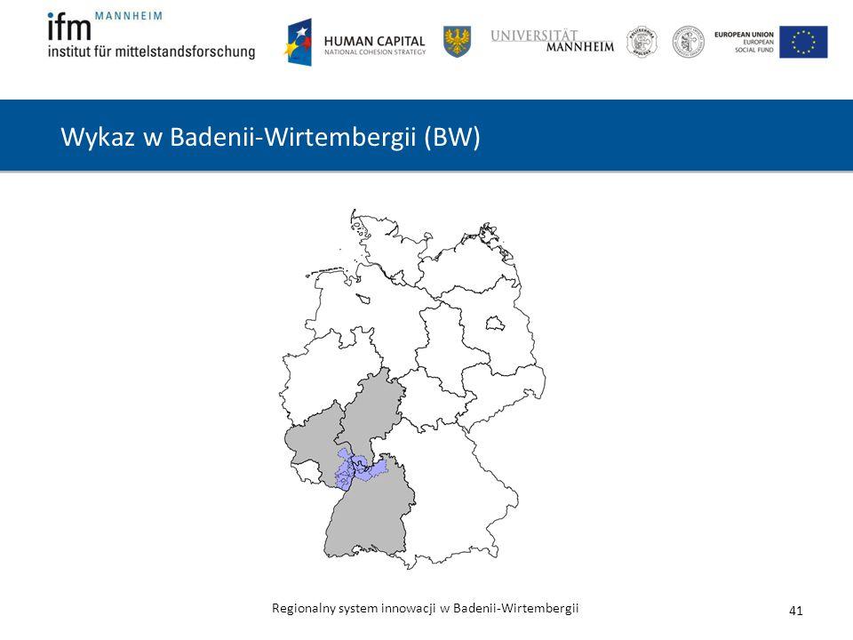 Regionalny system innowacji w Badenii-Wirtembergii Wykaz w Badenii-Wirtembergii (BW) 41