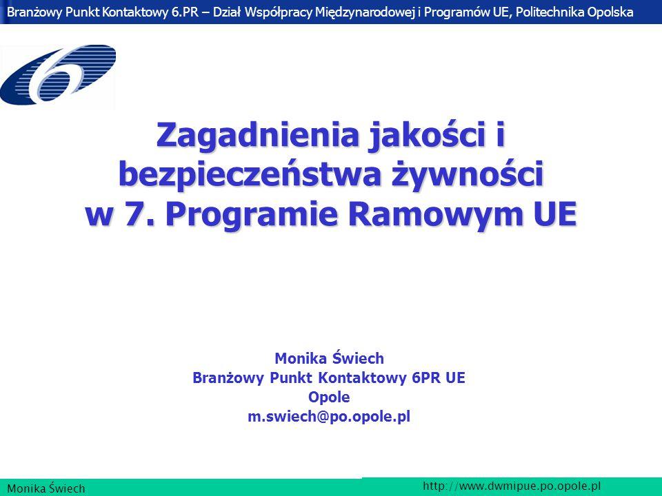 Branżowy Punkt Kontaktowy 6.PR – Dział Współpracy Międzynarodowej i Programów UE, Politechnika Opolska http://www.dwmipue.po.opole.pl Monika Świech Programy Ramowe UE mld €