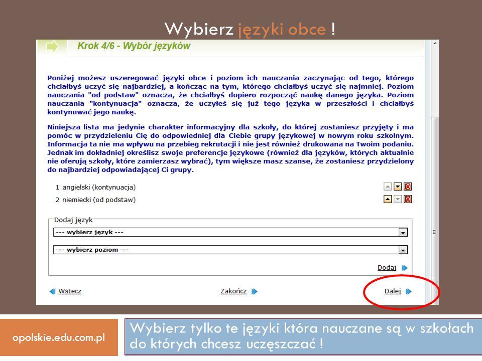 Wybierz tylko te języki która nauczane są w szkołach do których chcesz uczęszczać ! opolskie.edu.com.pl Wybierz języki obce !