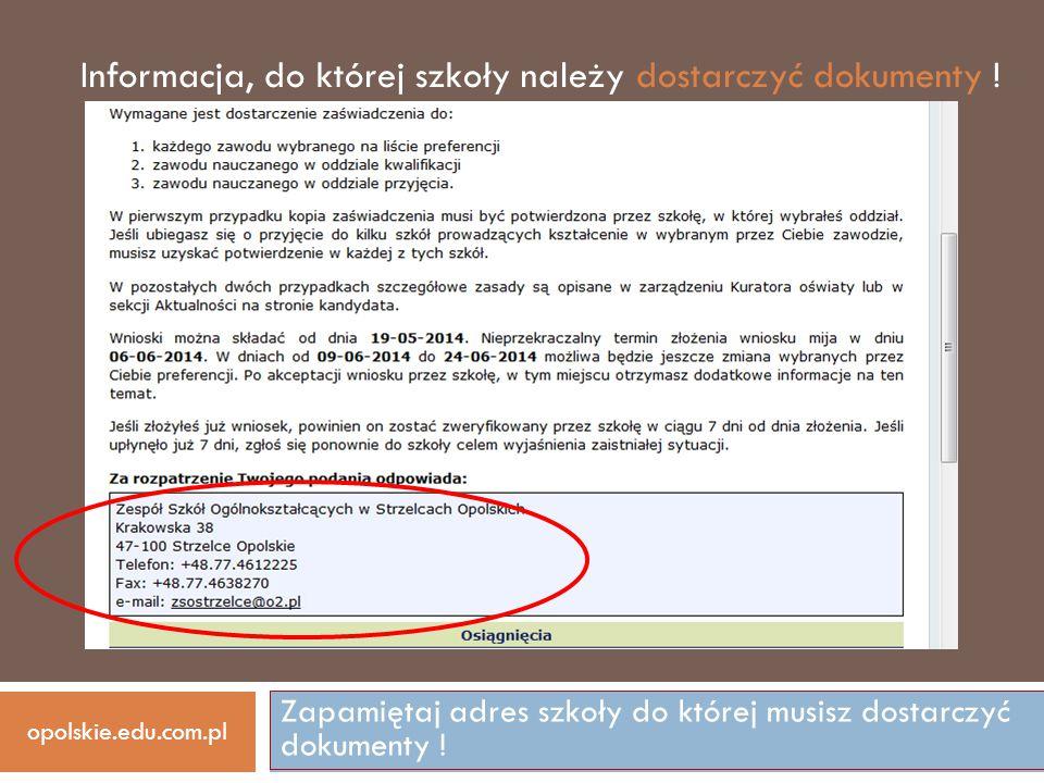 Zapamiętaj adres szkoły do której musisz dostarczyć dokumenty ! opolskie.edu.com.pl Informacja, do której szkoły należy dostarczyć dokumenty !