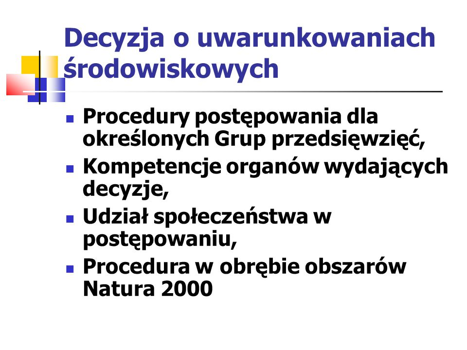 Decyzja o uwarunkowaniach środowiskowych Procedury postępowania dla określonych Grup przedsięwzięć, Kompetencje organów wydających decyzje, Udział społeczeństwa w postępowaniu, Procedura w obrębie obszarów Natura 2000