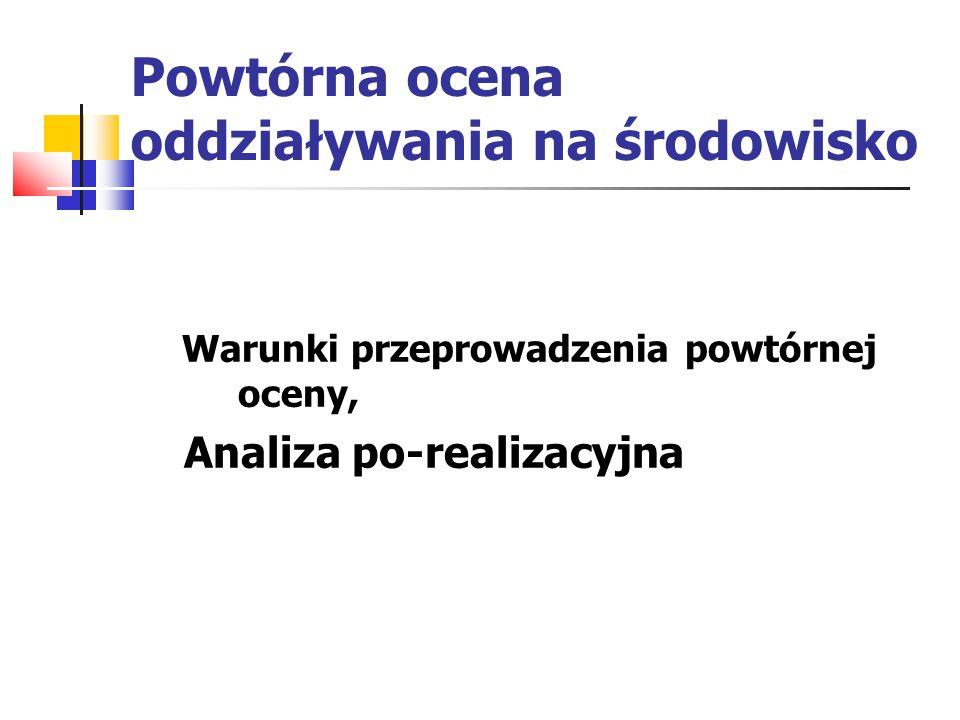 Powtórna ocena oddziaływania na środowisko Warunki przeprowadzenia powtórnej oceny, Analiza po-realizacyjna