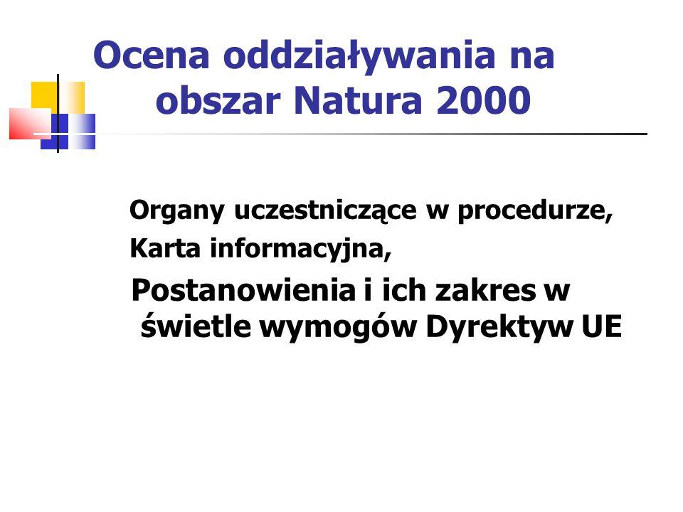 Ocena oddziaływania na obszar Natura 2000 Organy uczestniczące w procedurze, Karta informacyjna, Postanowienia i ich zakres w świetle wymogów Dyrektyw UE