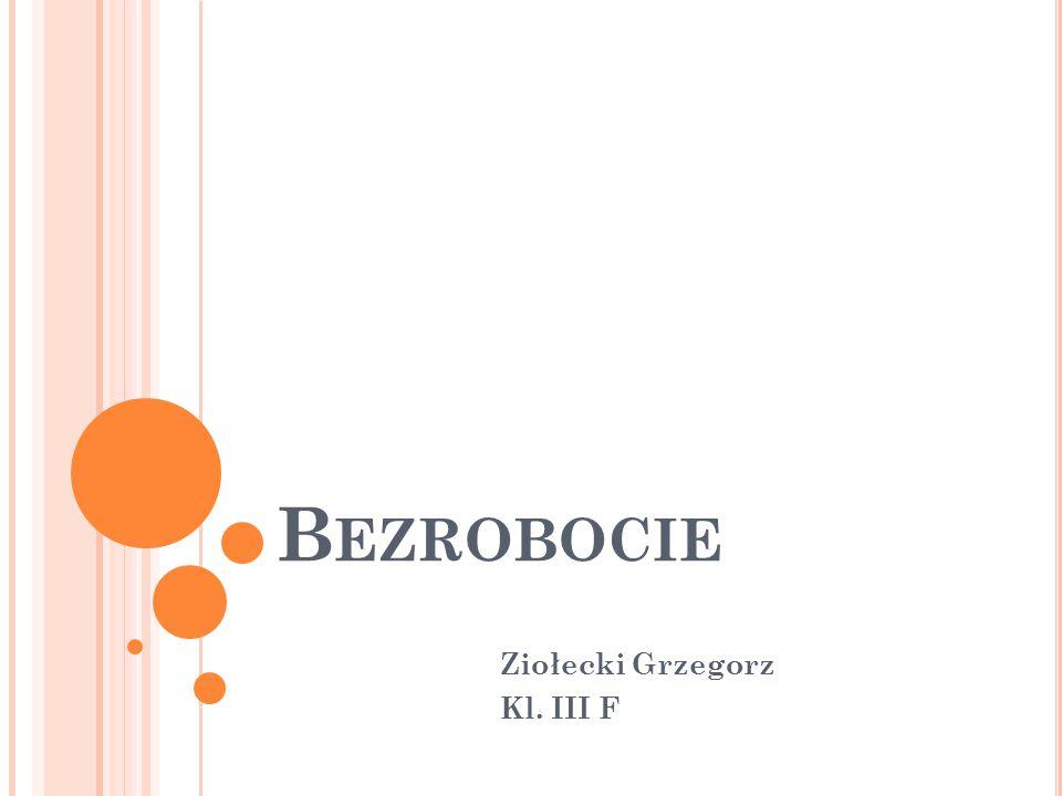 B EZROBOCIE Ziołecki Grzegorz Kl. III F