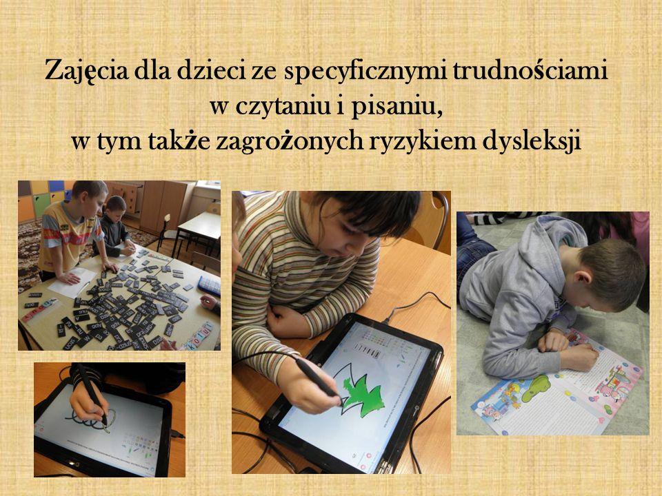 Zaj ę cia dla dzieci ze specyficznymi trudno ś ciami w czytaniu i pisaniu, w tym tak ż e zagro ż onych ryzykiem dysleksji
