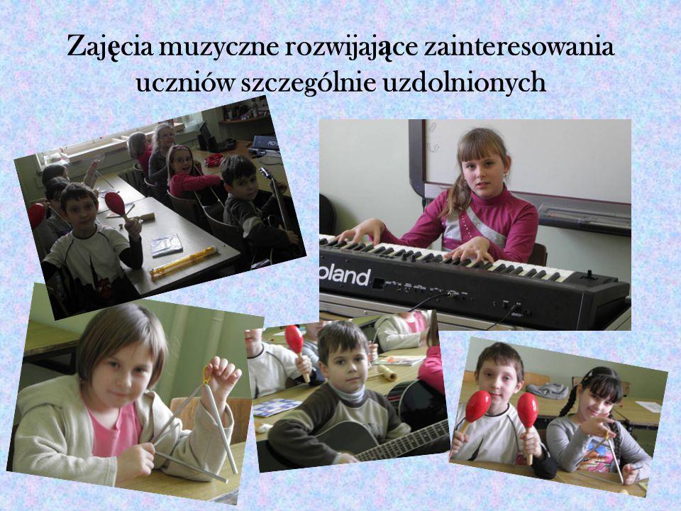 Zaj ę cia muzyczne rozwijaj ą ce zainteresowania uczniów szczególnie uzdolnionych