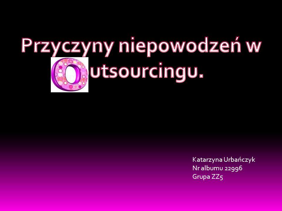 Katarzyna Urbańczyk Nr albumu 22996 Grupa ZZ5