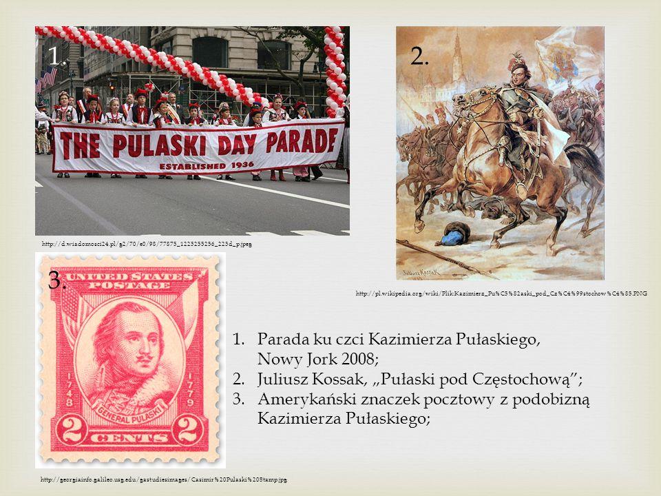 http://pl.wikipedia.org/wiki/Plik:Kazimierz_Pu%C5%82aski_pod_Cz%C4%99stochow%C4%85.PNG http://d.wiadomosci24.pl/g2/70/e0/98/77875_1223255256_223d_p.jp