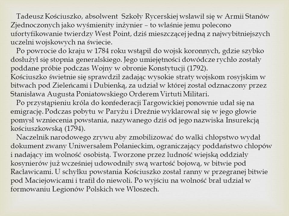 Tadeusz Kościuszko, absolwent Szkoły Rycerskiej wsławił się w Armii Stanów Zjednoczonych jako wyśmienity inżynier – to właśnie jemu polecono ufortyfik