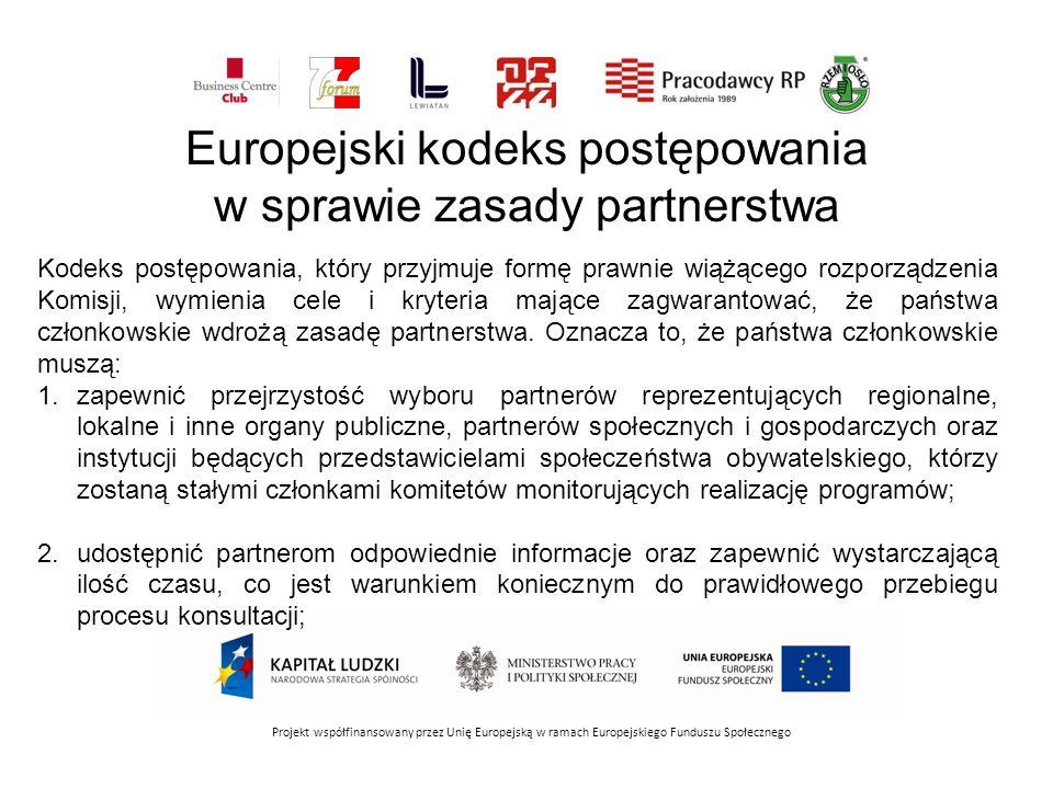 Projekt współfinansowany przez Unię Europejską w ramach Europejskiego Funduszu Społecznego 3.zagwarantować, że partnerzy będą z powodzeniem włączani we wszystkie etapy procesu tzn.